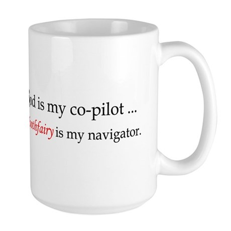 God is my co-pilot, the Toothfairy is my navigator