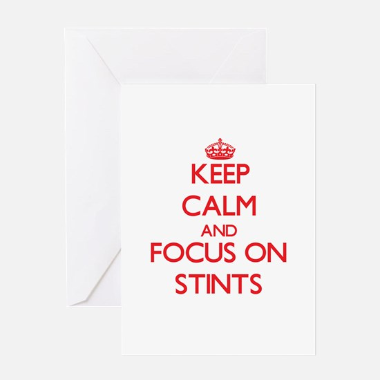 Keep Calm and focus on Stints Greeting Cards