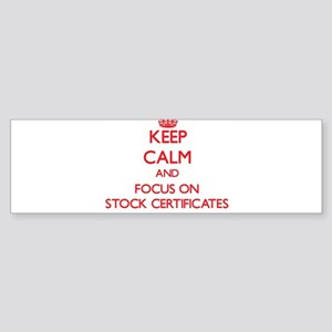 Keep Calm and focus on Stock Certificates Bumper S
