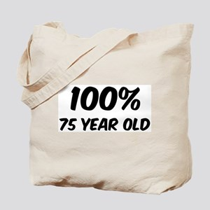 100 Percent 75 Year Old Tote Bag