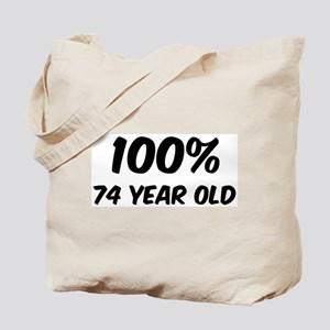 100 Percent 74 Year Old Tote Bag