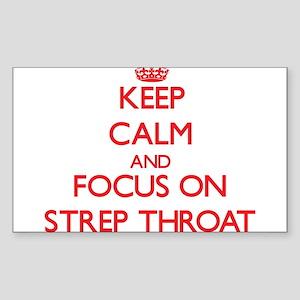 Keep Calm and focus on Strep Throat Sticker
