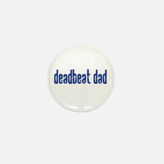 DEADBEAT DAD Mini Button