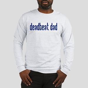 DEADBEAT DAD Long Sleeve T-Shirt