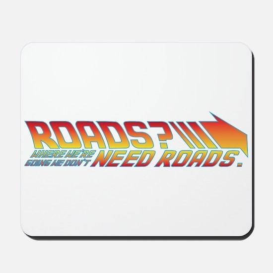 we don't need roads Mousepad