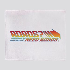 we don't need roads Throw Blanket