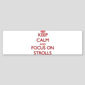 Keep Calm and focus on Strolls Bumper Sticker