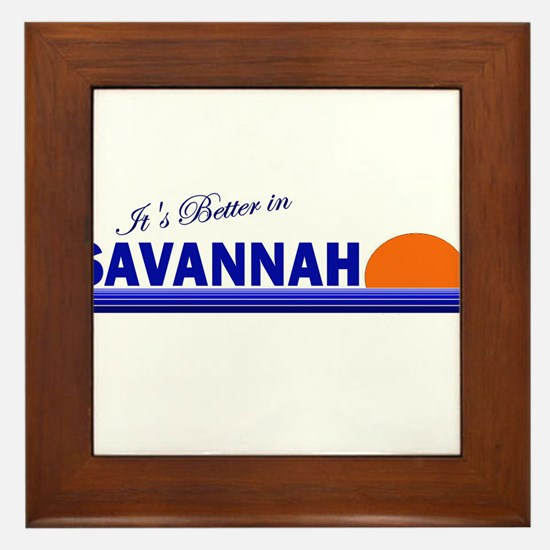Its Better in Savannah, Georg Framed Tile