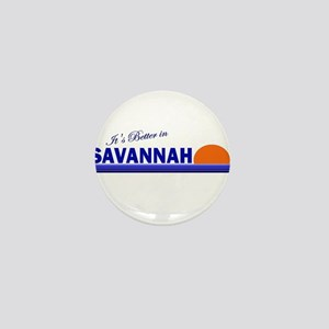 Its Better in Savannah, Georg Mini Button