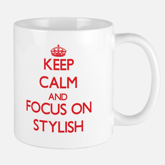 Keep Calm and focus on Stylish Mugs