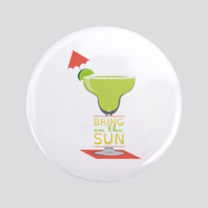"""Bring On The Sun 3.5"""" Button"""