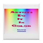 Artists Do It In Color Tile Coaster