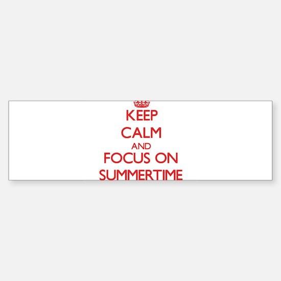 Keep Calm and focus on Summertime Bumper Bumper Bumper Sticker