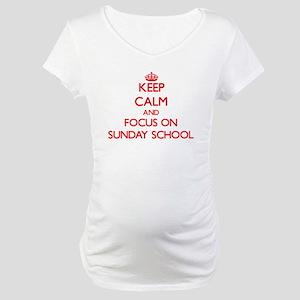 Keep Calm and focus on Sunday School Maternity T-S