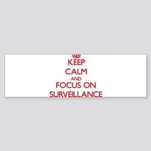 Keep Calm and focus on Surveillance Bumper Sticker