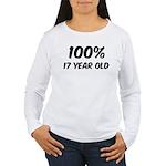 100 Percent 17 Year Old Women's Long Sleeve T-Shir