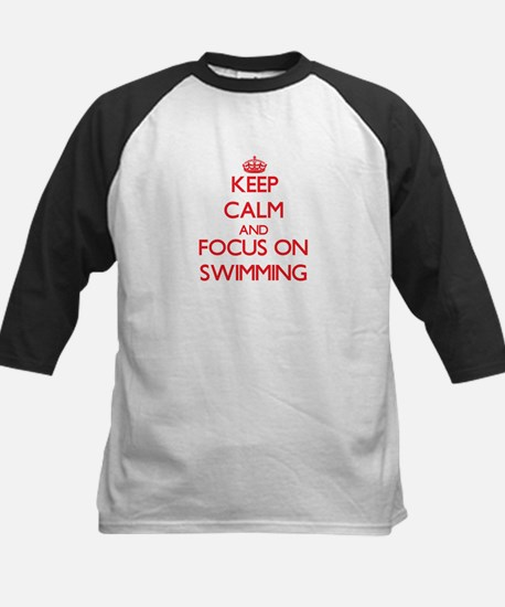 Keep Calm and focus on Swimming Baseball Jersey