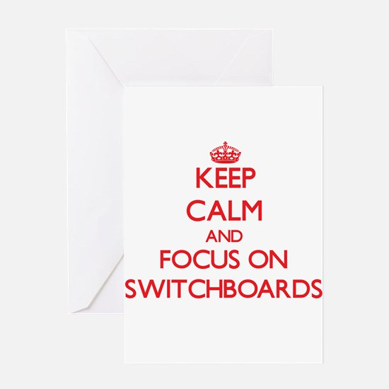 Keep Calm and focus on Switchboards Greeting Cards