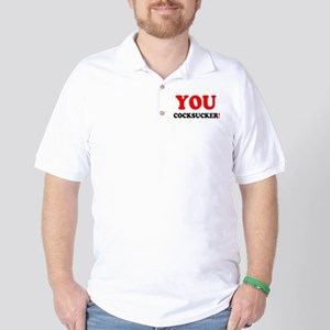 YOU COCKSUCKER Golf Shirt