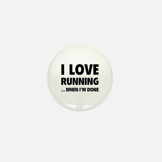 I love running... when I'm done Mini Button