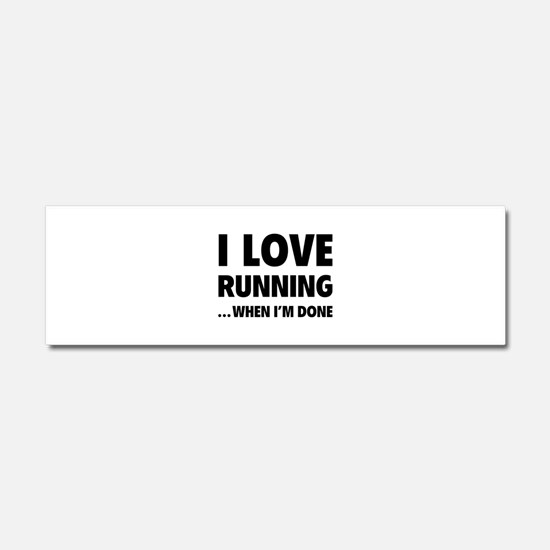 I love running... when I'm done Car Magnet 10 x 3