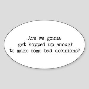 Bad Decisions - Wedding Crashers Oval Sticker