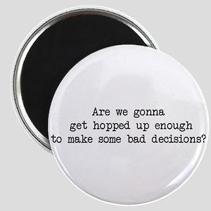 Bad Decisions - Wedding Crashers Magnet