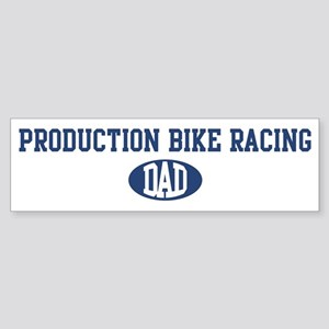 Production Bike Racing dad Bumper Sticker