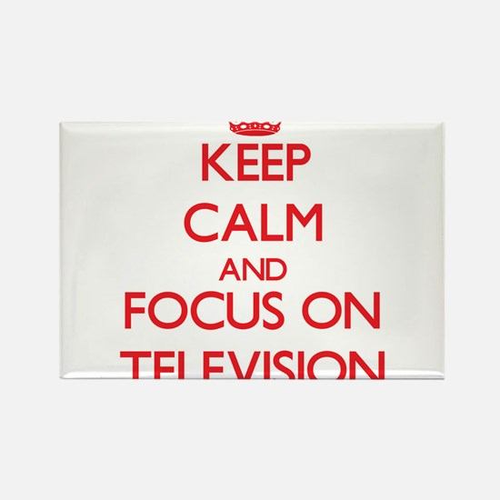 Keep Calm and focus on Television Magnets