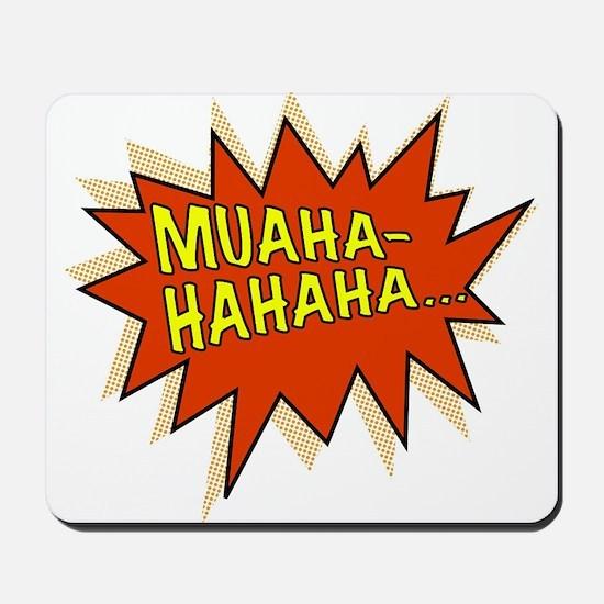 Muahahahaha Evil Laugh Mousepad