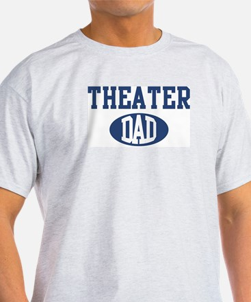Theater dad T-Shirt