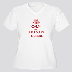 Keep Calm and focus on Terriers Plus Size T-Shirt