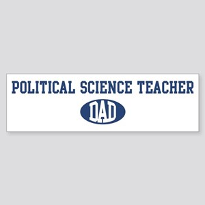 Political Science Teacher dad Bumper Sticker