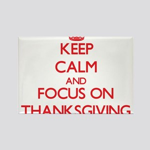 Keep Calm and focus on Thanksgiving Magnets
