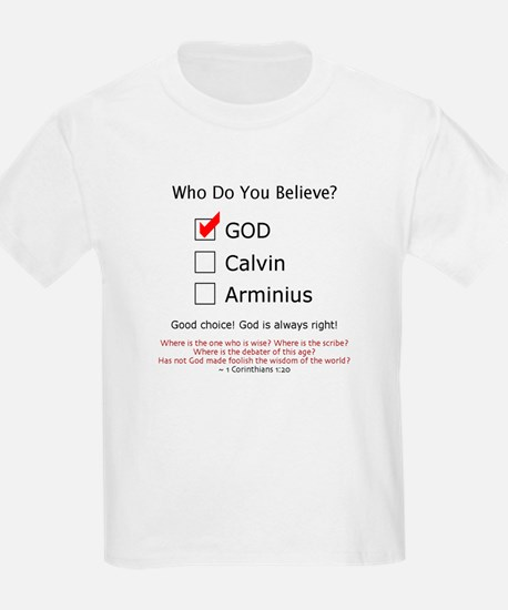 Who Do You Believe? - T-Shirt