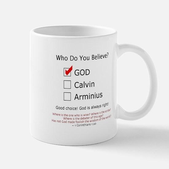 Who Do You Believe? - Mug