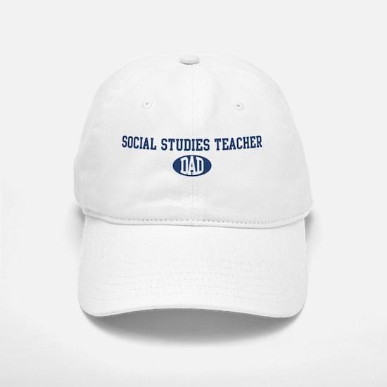 Social Studies Teacher dad Baseball Baseball Cap