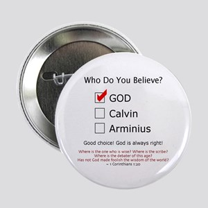 """Who Do You Believe? - 2.25"""" Button"""