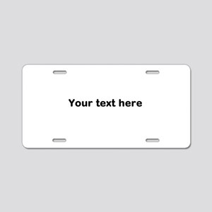 Template Your Text Here Aluminum License Plate