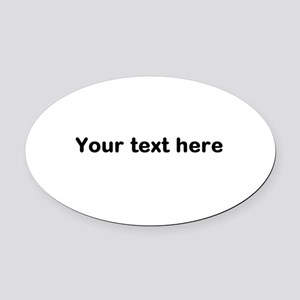 Template Your Text Here Oval Car Magnet