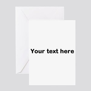 Template Your Text Here Greeting Cards