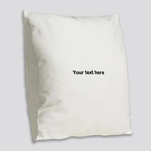 Template Your Text Here Burlap Throw Pillow