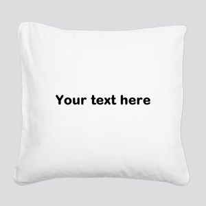 Template Your Text Here Square Canvas Pillow