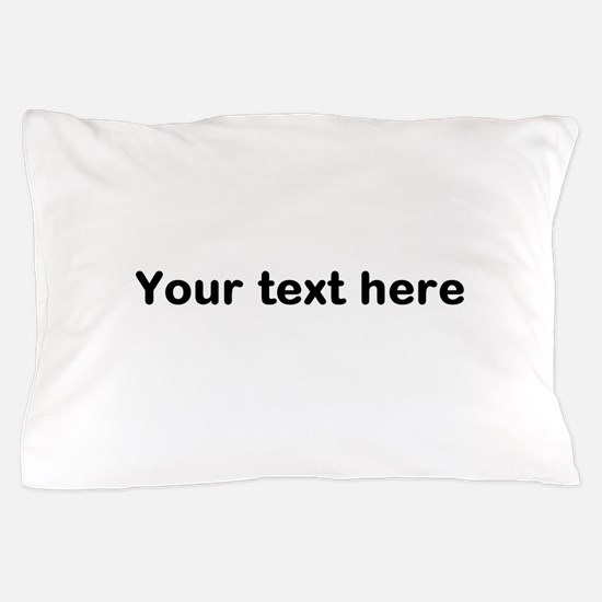Template Your Text Here Pillow Case