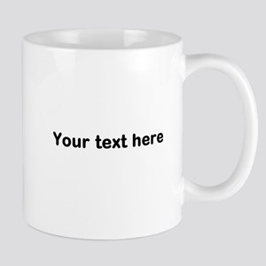 Template Your Text Here Mugs