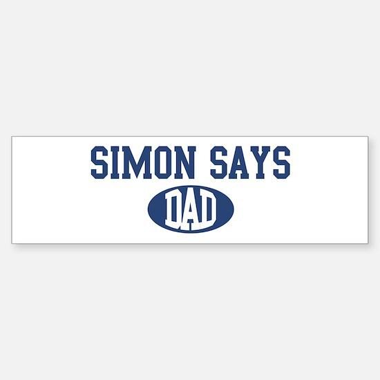 Simon Says dad Bumper Bumper Bumper Sticker