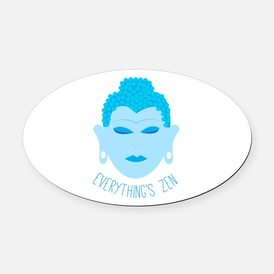 Everythings Zen Oval Car Magnet