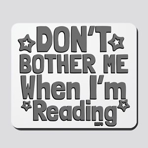 Reading Don't Bother Me Mousepad