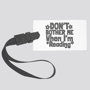 Reading Don't Bother Me Luggage Tag