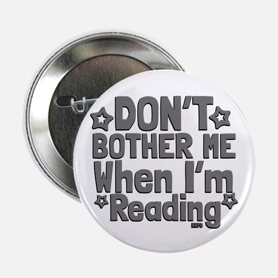 """Reading Don't Bother Me 2.25"""" Button (10 pack)"""